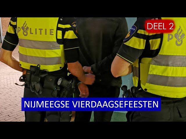 Politie aan het werk tijdens Nijmeegse Vierdaagsefeesten 2019 -  Politievlogger Jan-WIllem - Deel 2