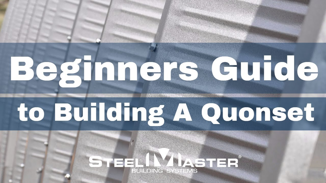 How To Build A Quonset Hut™ Home: Step By Step Guide