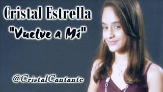 Cristal Estrella - Vuelve a Mi