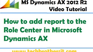 41-MS Dynamix AX 2012 البرنامج التعليمي - كيفية إضافة التقرير إلى دور المركز في Microsoft Dynamics AX