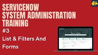 #3 #ServiceNow System Administration Training | List and Filters & Forms