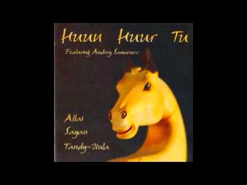 Huun Huur Tu - Altai Sayan Tandy-Uula [Full album]