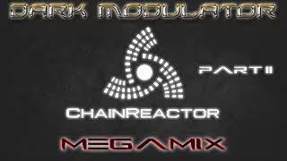 Chainreactor Megamix Part II From DJ DARK MODULATOR