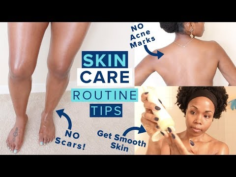Skin Care Routine Tips THAT WORK! | NO MORE Scars, Acne, Hyperpigmentation Or Dry Skin ALL OVER
