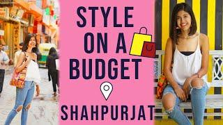 Shopping in ShahpurJat, Delhi | Style on a Budget | Sejal Kumar