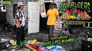 INTRUDERS Ep. 2 Featuring Willis Kimbel