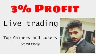 3% Profit - Live Trading - Top Gainers and Losers Strategy by Smart Trader of NSE tricks