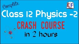 Crash Course Class 12 Physics  (Part 2 ) revision in 2 hrs