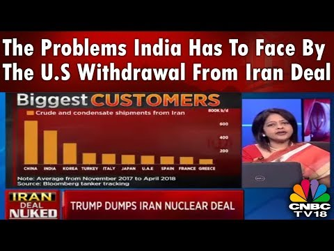 The Problems India Has to Face by the U.S Withdrawal From Iran Deal | CNBC TV18