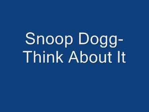 Snoop Dogg- Think About It