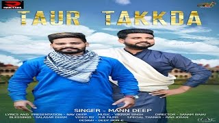 TAUR TAKKDA ll MANN DEEP ll OFFICIAL FULL SONG HD ll LATEST PUNJABI SONG ll RAFTAR MUSIC RECORDS
