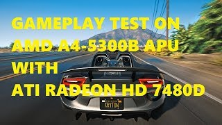 gTA V Gameplay TEST On  AMD A4-5300B APU WITH ATI RADEON HD 7480D  HP 6305 Pro MT
