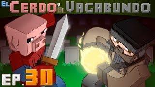 NO TIENES CABEZA! | EL CERDO Y EL VAGABUNDO | EP30