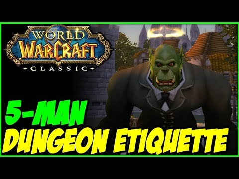 Classic WoW - 5man Dungeon Etiquette