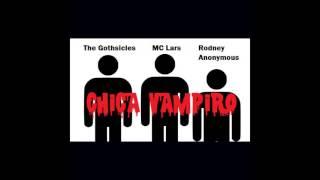 The Gothsicles, MC Lars & Rodney Anonymous of The Dead Milkmen - Chica Vampiro