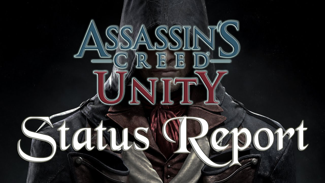Assassin S Creed Unity Status Report Youtube