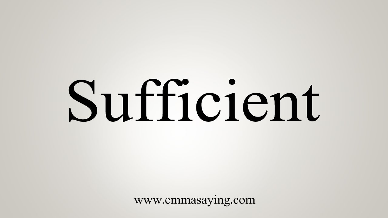 How To Say Sufficient