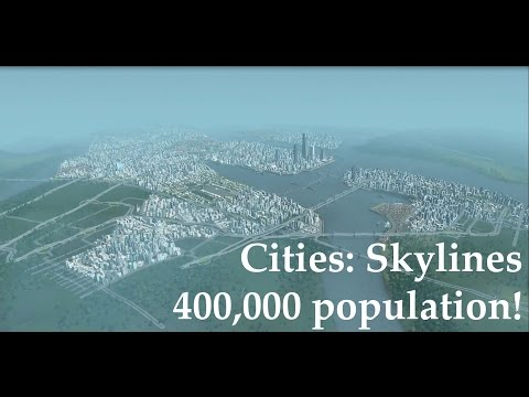 Cities Skylines 400,000 Population Showcase! |