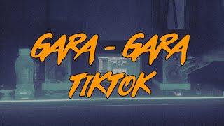 Download Lagu GARA - GARA TIKTOK - ANDRE XOLA FT GILBERT LAMING mp3