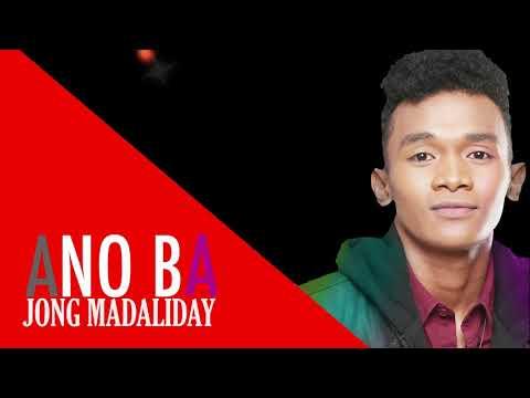 Jong Madaliday - Ano Ba (Official Audio)