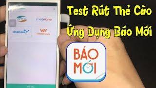 Test Rút Thẻ Điện Thoại Từ Ứng Dụng Báo Mới,App Kiếm Thẻ Cào Nhanh Nhất 2018