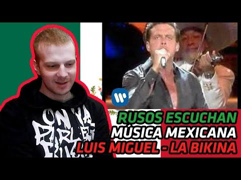 RUSSIANS REACT TO MEXICAN MUSIC | Luis Miguel - La Bikina (Video Oficial) | REACTION