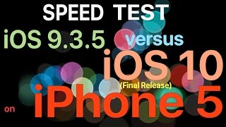 iPhone 5 : iOS 10 Final vs iOS 9.3.5  Speed Test / Performance Test