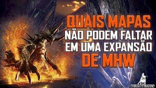 Monster Hunter World - 5 MAPAS QUE NÃO PODEM FALTAR EM UMA EXPANSÃO DE MHW!