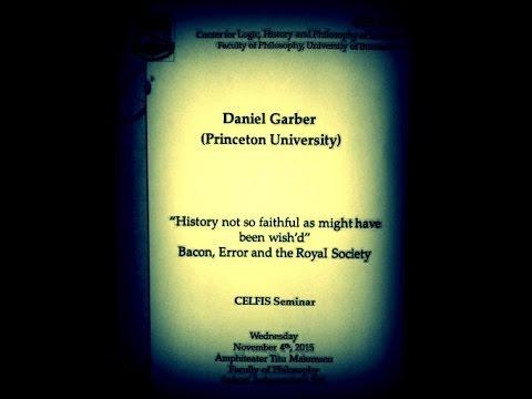 Daniel Garber (Princeton) - Bacon, Error, and the Royal Society, Fac. de Filosofie 2015.11.04