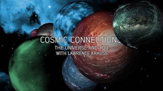 cosmic connections the universe and you with lawrence krauss