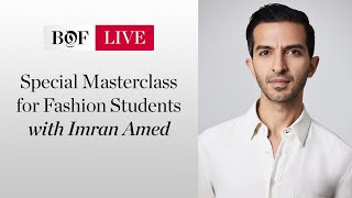 Special Masterclass for Fashion Students with Imran Amed | #BoFLIVE