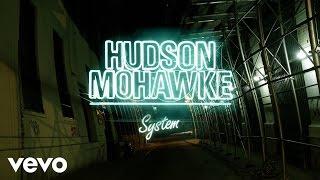 Hudson Mohawke - System