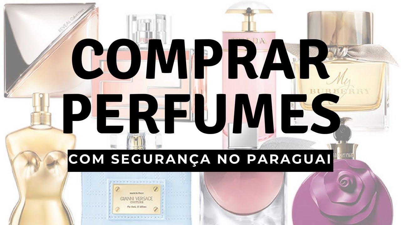 Saiba onde e como comprar Perfumes com qualidade e segurança no Paraguai 799299f10246