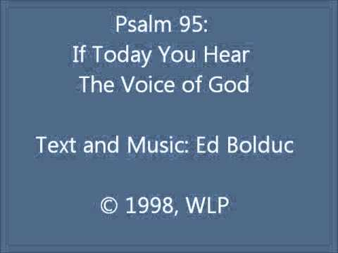 Psalm 95: If Today You Hear The Voice of God (Ed Bolduc setting)