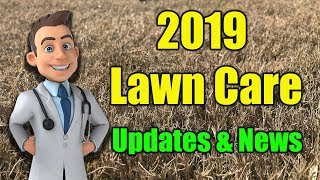 Lawn Care Products and Updates 2019