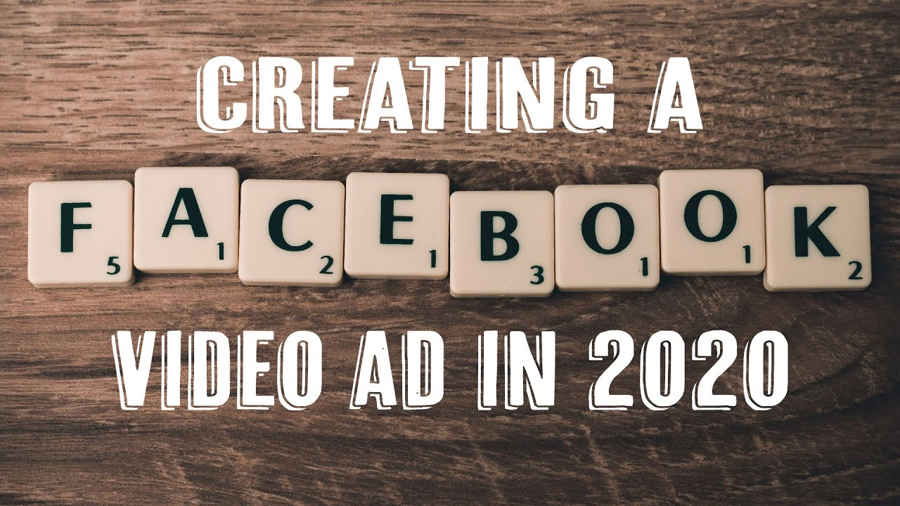 How To Create A Facebook Video Ad From Scratch
