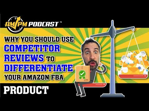 How to Use Competitor Reviews to Differentiate Your Product - AMPM PODCAST EP 169