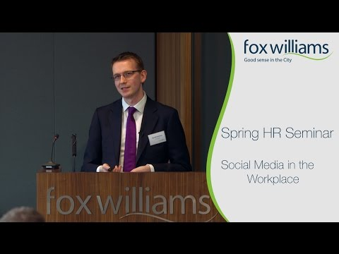 Spring HR  Seminar Chapter 4: Social media in the workplace - Fox Williams LLP