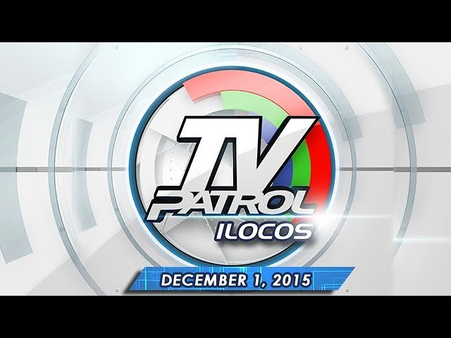 TV Patrol Ilocos - December 1, 2015