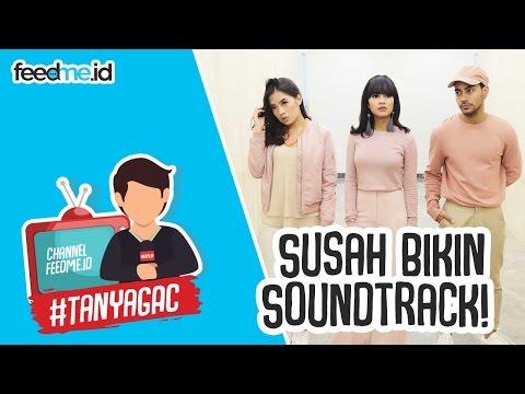 Cerita GAC Soal Soundtrack Cek Toko Sebelah #TanyaGAC   FeedMe.id