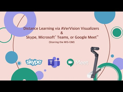 Distance Learning Via AVerVision Visualizers & Skype, Microsoft® Teams, Or Google Meet™
