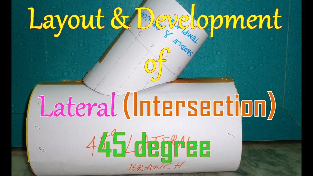 Layout And Development Of Lateral Intersection 45 Degree Youtube Piping Books Technical