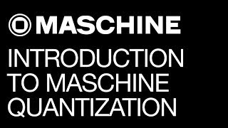 Maschine 2.0 - Introduction to Maschine Quantization - How To Tutorial