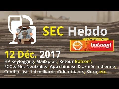 SECHebdo - 12 Déc. 2017 : HP Keylogging, MailSploit, Botconf, NetNeutrality, Combo List, Slurp, etc.