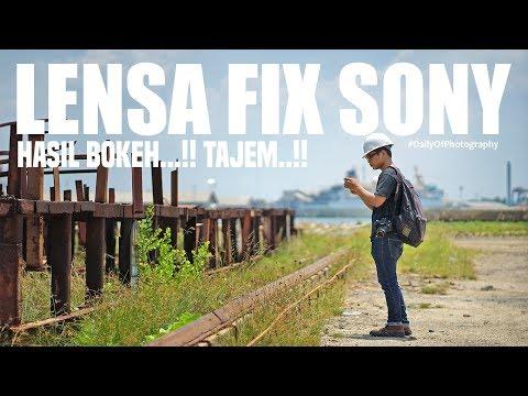 LENSA FIX SONY TAJAM & BOKEH ( Hasil Foto & Video ) #DOP