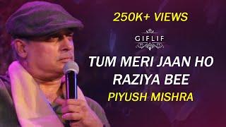 'Tum Meri Jaan Ho Raziya Bee' | Piyush Mishra Recites His Latest Poem at GIFLIF Raipur Chapter 2018