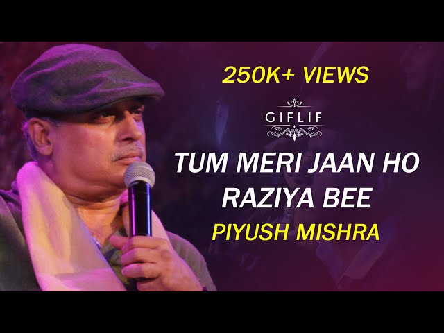 'Tum Meri Jaan Ho Raziya Bee' | Piyush Mishra Recites His Latest Poem at GIFLIF Raipur Chapter 2018