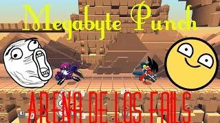 Megabyte Punch - Arena De Los Fails