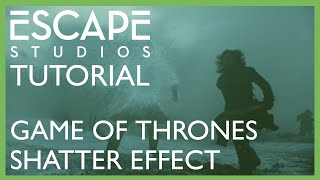 Game of Thrones Shatter Effect - Escape Studios Free Tutorial