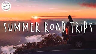 Saturday Vibes - Songs For A Summer Road Trip - Chill Music Hits